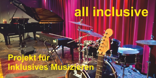 all inclusive - Projekt für Inklusives Musizieren