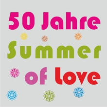50 Jahre Summer Of Love